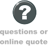 questions or  online quote